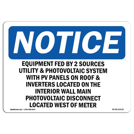 OSHA Notice Sign - Equipment Fed By 2 Sources Utility And Photovoltaic | Choose from: Aluminum, Rigid Plastic or Vinyl Label Decal | Protect Your Business, Work Site, Warehouse | Made in the USA