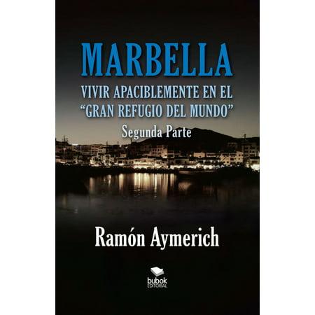 Marbella. Vivir apaciblemente en el gran refugio del Mundo -segunda parte- - eBook