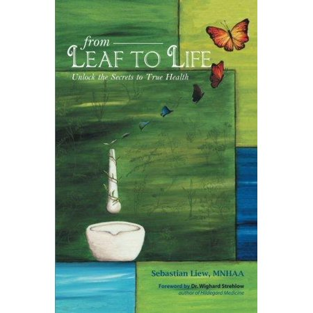 From Leaf To Life  Unlock The Secrets To True Health