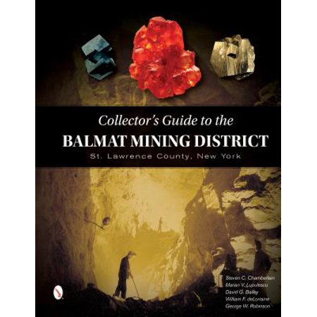 Collector's Guide to the Balmat Mining District : St. Lawrence County, New (Cross County New York)