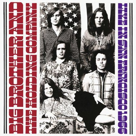 Full Performer Name  Big Brother   The Holding Company Big Brother   The Holding Company  Janis Joplin  Vocals  Maracas   Sam Andrew  James Gurley  Guitar   Peter Albin  Bass  Background Vocals   David Getz  Drums  Compilation Producers  David Getz  Cary E  Mansfield Recorded Live In San Francisco  California On July 29  1966 And April 25  1967  Includes Liner Notes By David Getz All Tracks Have Been Digitally Remastered
