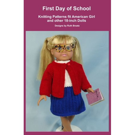 First Day of School, Knitting Patterns fit American Girl and other 18-Inch Dolls - eBook - First Day Of School Girl