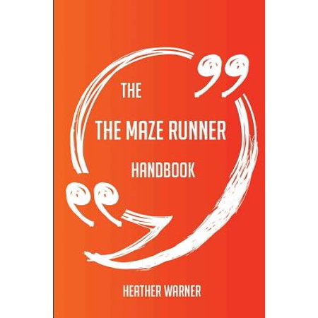The the Maze Runner Handbook - Everything You Need to Know about the Maze (Runners Handbook)