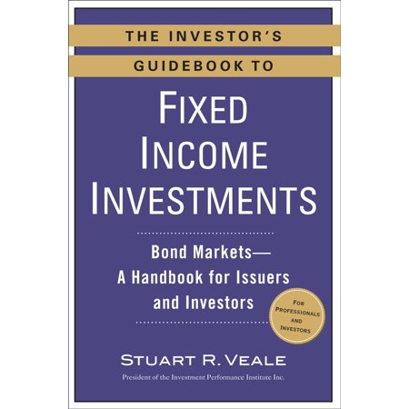 The Investor's Guidebook to Fixed Income Investments -