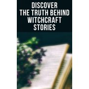 Discover the Truth Behind Witchcraft Stories - eBook