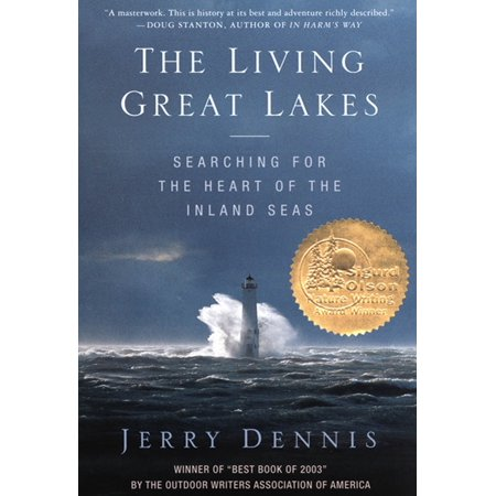 The Living Great Lakes : Searching for the Heart of the Inland