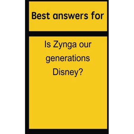 Best Answers For Is Zynga Our Generations Disney