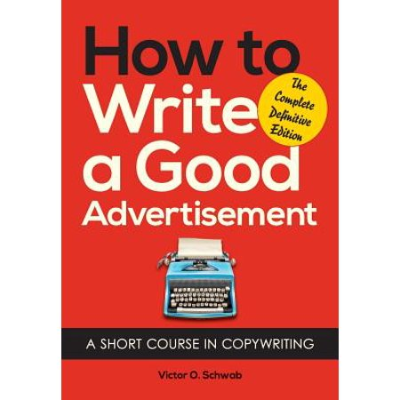 Short Course Body - How to Write a Good Advertisement : A Short Course in Copywriting