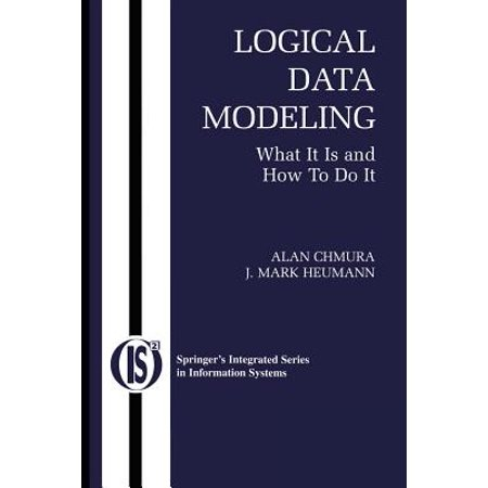 Logical Data Modeling : What It Is and How to Do
