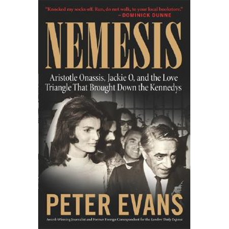 - Nemesis : The True Story of Aristotle Onassis, Jackie O, and the Love Triangle That Brought Down the Kennedys