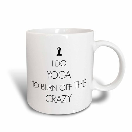 (3dRose I do Yoga to burn off the crazy, Ceramic Mug, 15-ounce)