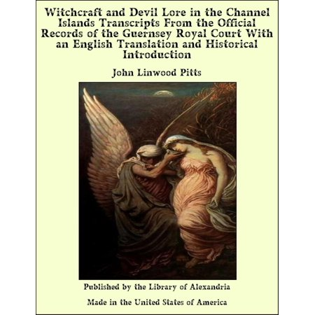 Witchcraft and Devil Lore in the Channel Islands - eBook