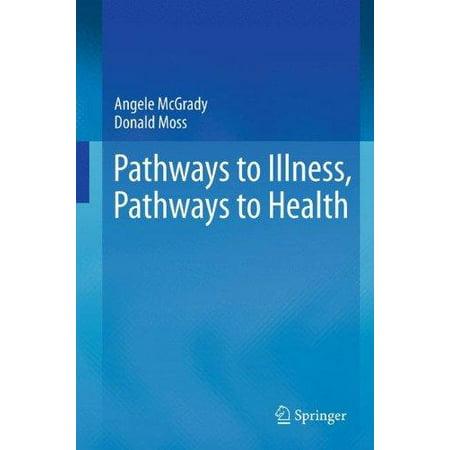 Pathways To Illness  Pathways To Health