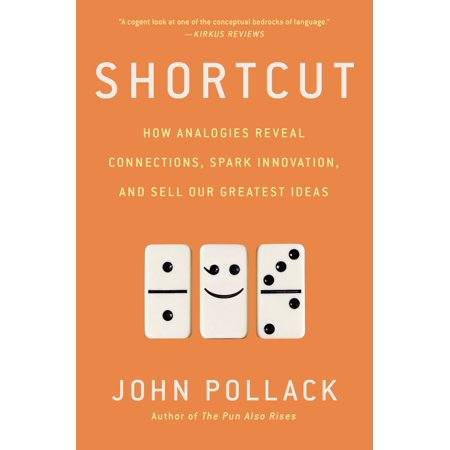Shortcut : How Analogies Reveal Connections, Spark Innovation, and Sell Our Greatest Ideas (Halloween Crafts Ideas To Sell)