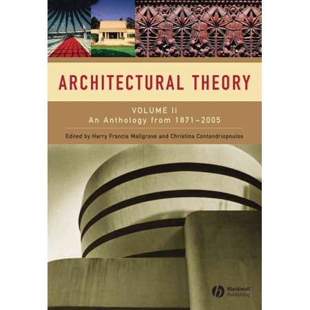 Architectural Theory, Volume 2: An Anthology from 1871-2005
