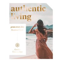 Authentic Living: Jesus Every Day Devotional Guide