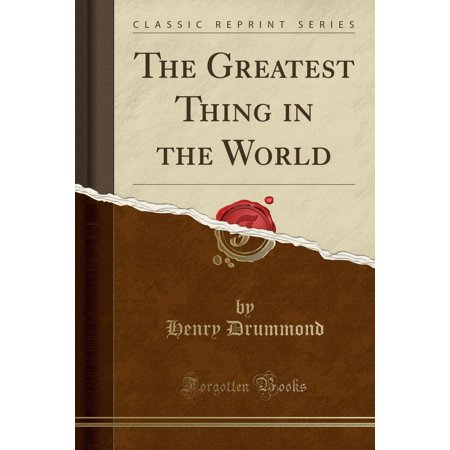 The Greatest Thing in the World (Classic Reprint) (Other)