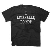 Lierally Cant Even Funny Picture Shirt Humorous Gift Novelty T-Shirt Tee by Brisco Brands