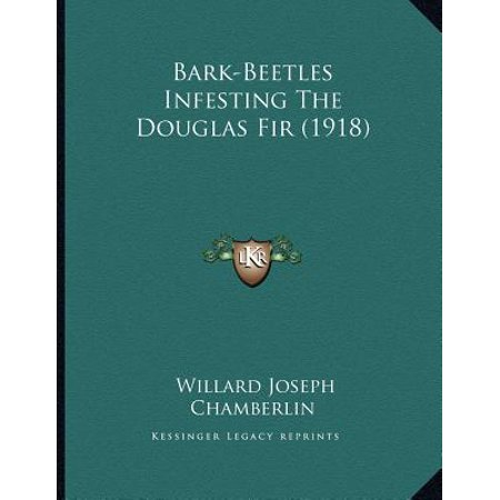 Bark-Beetles Infesting the Douglas Fir (1918)
