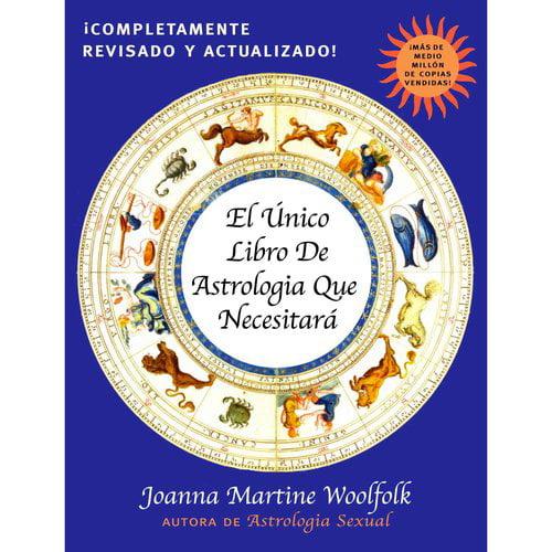 El Unico Libro De Astrologia Que Necesitara / The Only Astrology Book You'll Ever Need