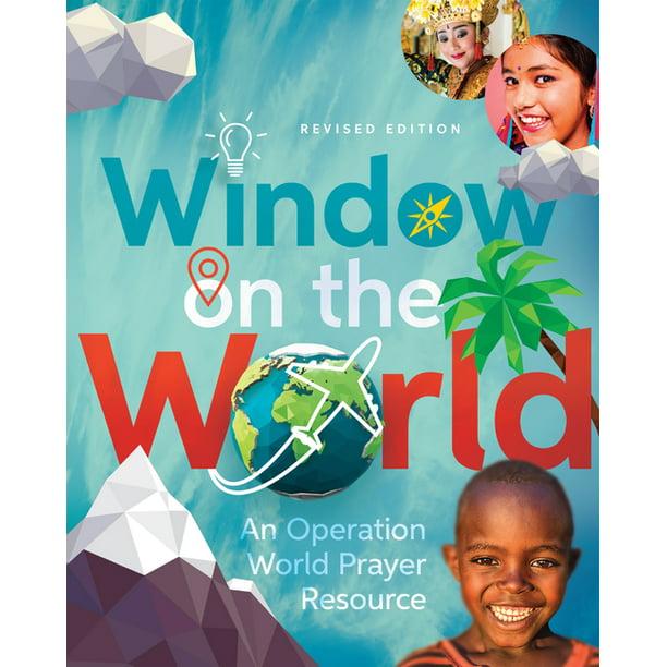 Operation World Resources: Window on the World : An Operation World Prayer  Resource (Paperback) - Walmart.com - Walmart.com