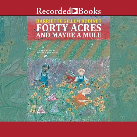 Forty Acres and Maybe a Mule - Audiobook