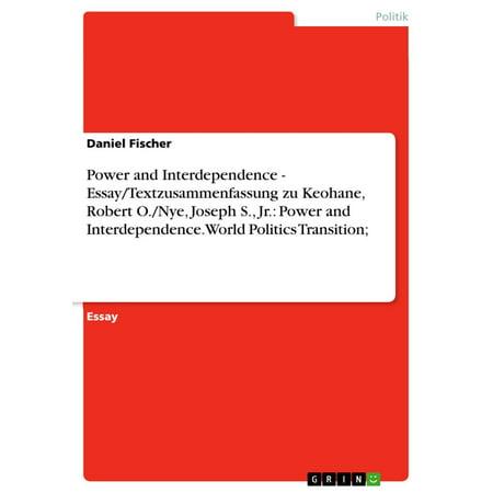 Power and Interdependence - Essay/Textzusammenfassung zu Keohane, Robert O./Nye, Joseph S., Jr.: Power and Interdependence. World Politics Transition; - (Power And Interdependence World Politics In Transition)