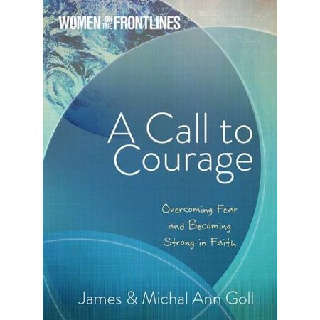A Call To Courage  Overcoming Fear And Becoming Strong In Faith