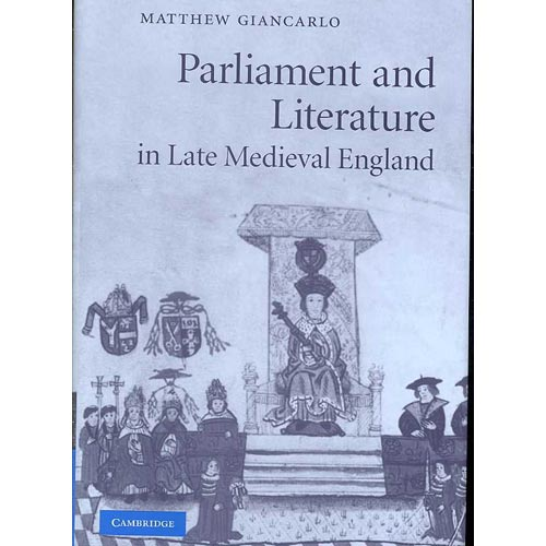 Parliament and Literature in Late Medieval England