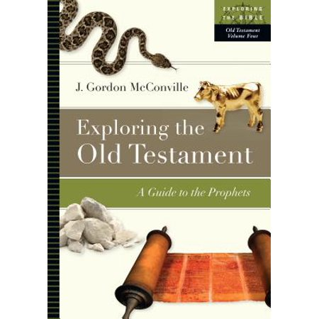 Exploring the Old Testament : A Guide to the