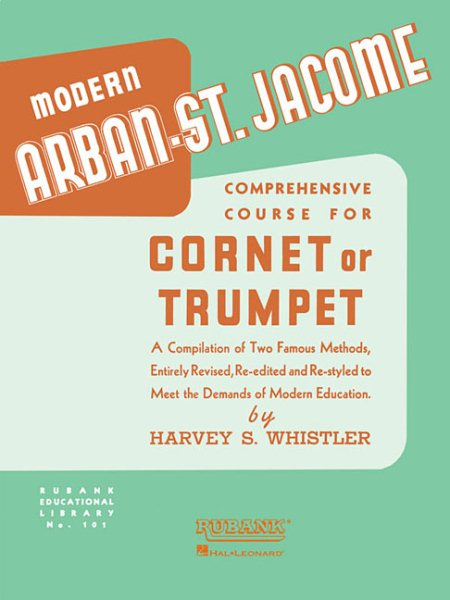 Arban-St Jacome Method for Cornet or Trumpet by Hal Leonard Publishing Corporation
