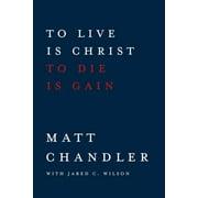 To Live Is Christ to Die Is Gain - eBook