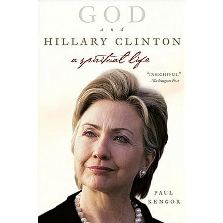 God and Hillary Clinton : A Spiritual Life