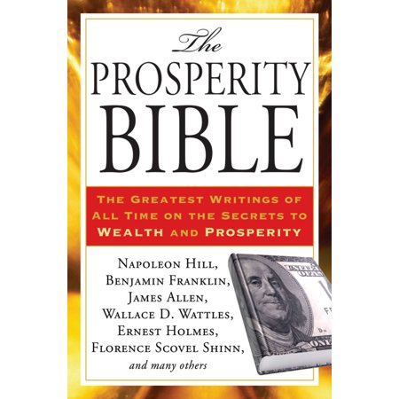 The Prosperity Bible : The Greatest Writings of All Time on the Secrets to  Wealth and