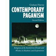 Contemporary Paganism : Religions of the Earth from Druids and Witches to Heathens and Ecofeminists