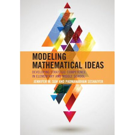Modeling Mathematical Ideas : Developing Strategic Competence in Elementary and Middle School
