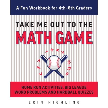 Take Me Out to the Math Game: Home Run Activities, Big League Word Problems and Hard Ball Quizzes--A Fun Workbook for 4-6th Graders (Paperback) - Halloween Games For 5th Graders