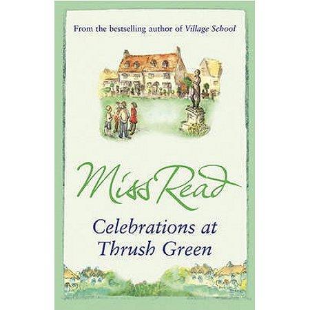 Celebrations at Thrush Green. Miss Read