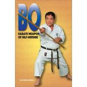 Bo : Karate Weapon of Self-Defense (Paperback)