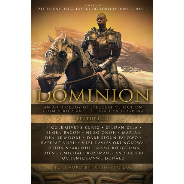 Dominion: An Anthology of Speculative Fiction from Africa and the African  Diaspora #1 (Paperback) - Walmart.com - Walmart.com