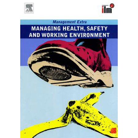 Managing Health, Safety and Working Environment Revised Edition -