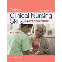 Taylor's Clinical Nursing Skills : A Nursing Process Approach