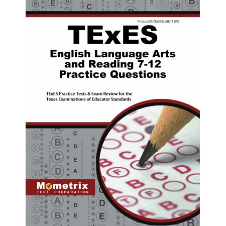 TExES English Language Arts and Reading 7-12 Practice Questions : TExES  Practice Tests & Exam Review for the Texas Examinations of Educator  Standards