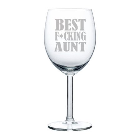 Wine Glass Goblet Funny Best Fing Aunt (10 oz)