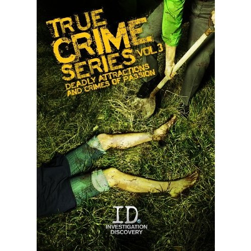 True Crime Series, Vol. 3: Deadly Attractions And Crimes Of Passion (Widescreen)