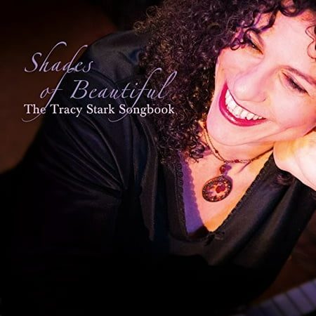 Beautiful Shades - Shades Of Beautiful: The Tracy Stark Songbook
