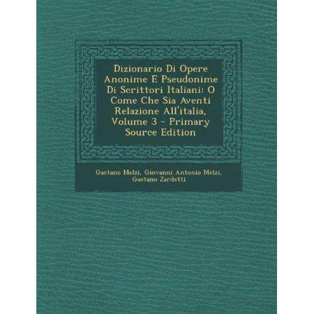 Dizionario Di Opere Anonime E Pseudonime Di Scrittori Italiani: O Come Che Sia Aventi Relazione All'italia, Volume 3 (Italian Edition) - image 1 of 1
