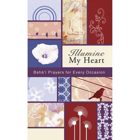 Illumine My Heart: Bahai Prayers for Every Occasion - eBook