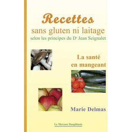 Recettes sans gluten ni laitage selon les principes de Dr Jean Seignalet - - Dr Denim Snap
