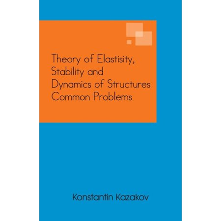 Theory of Elastisity, Stability and Dynamics of Structures Common Problems - eBook